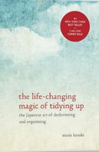 the life - changing magic of tidying up by Marie Kondo